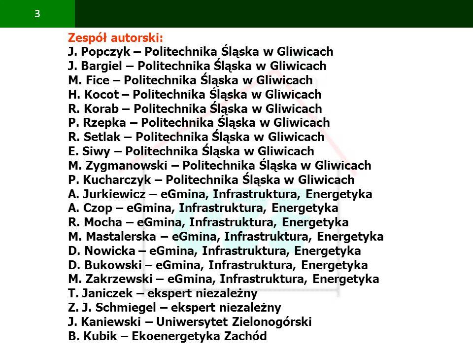 PBS Zintegrowany system zmniejszenia eksploatacyjnej energochłonności budynków 3 Zespół autorski: J. Popczyk – Politechnika Śląska w Gliwicach J. Barg