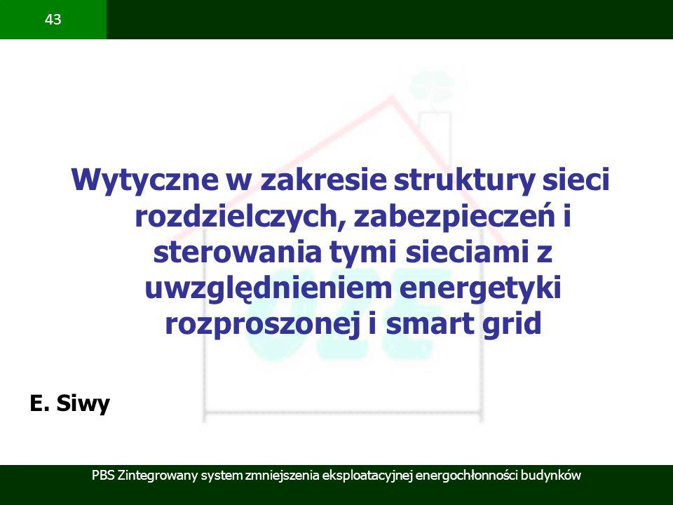 PBS Zintegrowany system zmniejszenia eksploatacyjnej energochłonności budynków 43 Wytyczne w zakresie struktury sieci rozdzielczych, zabezpieczeń i st