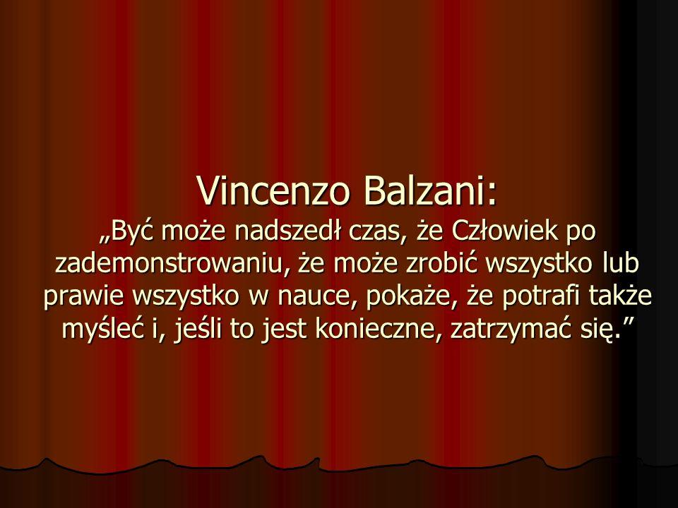 Vincenzo Balzani: Być może nadszedł czas, że Człowiek po zademonstrowaniu, że może zrobić wszystko lub prawie wszystko w nauce, pokaże, że potrafi tak