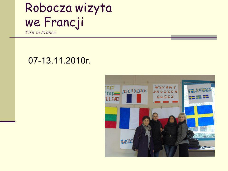 Robocza wizyta we Francji Visit in France 07-13.11.2010r.