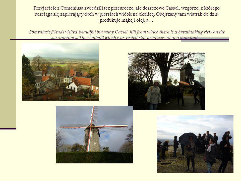 Przyjaciele z Comeniusa zwiedzili też przeurocze, ale deszczowe Cassel, wzgórze, z którego rozciąga się zapierający dech w piersiach widok na okolicę.