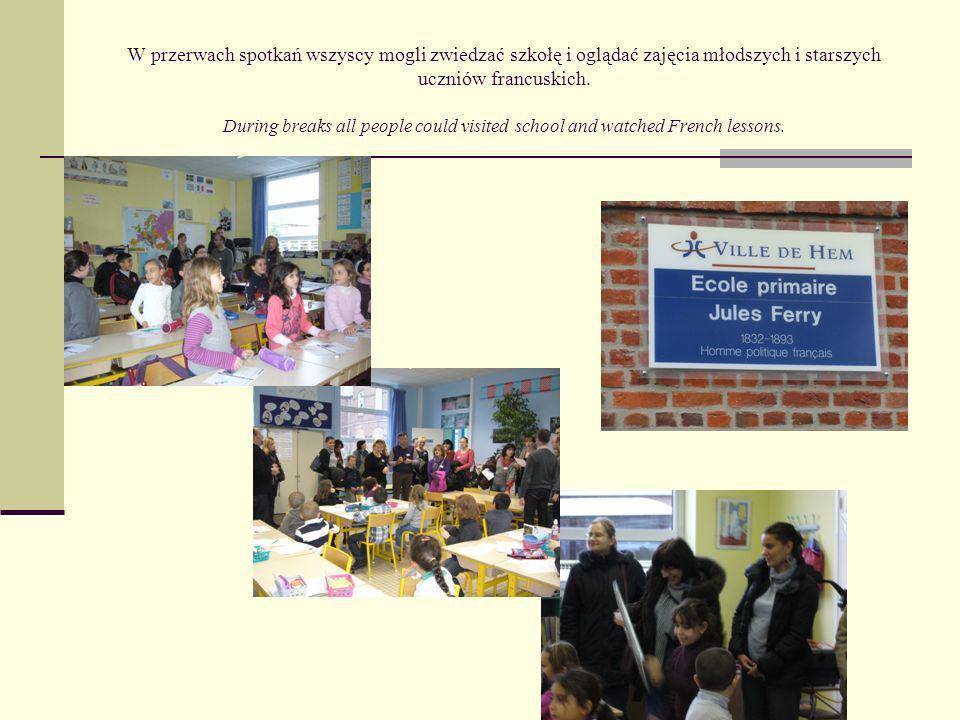 W przerwach spotkań wszyscy mogli zwiedzać szkołę i oglądać zajęcia młodszych i starszych uczniów francuskich. During breaks all people could visited