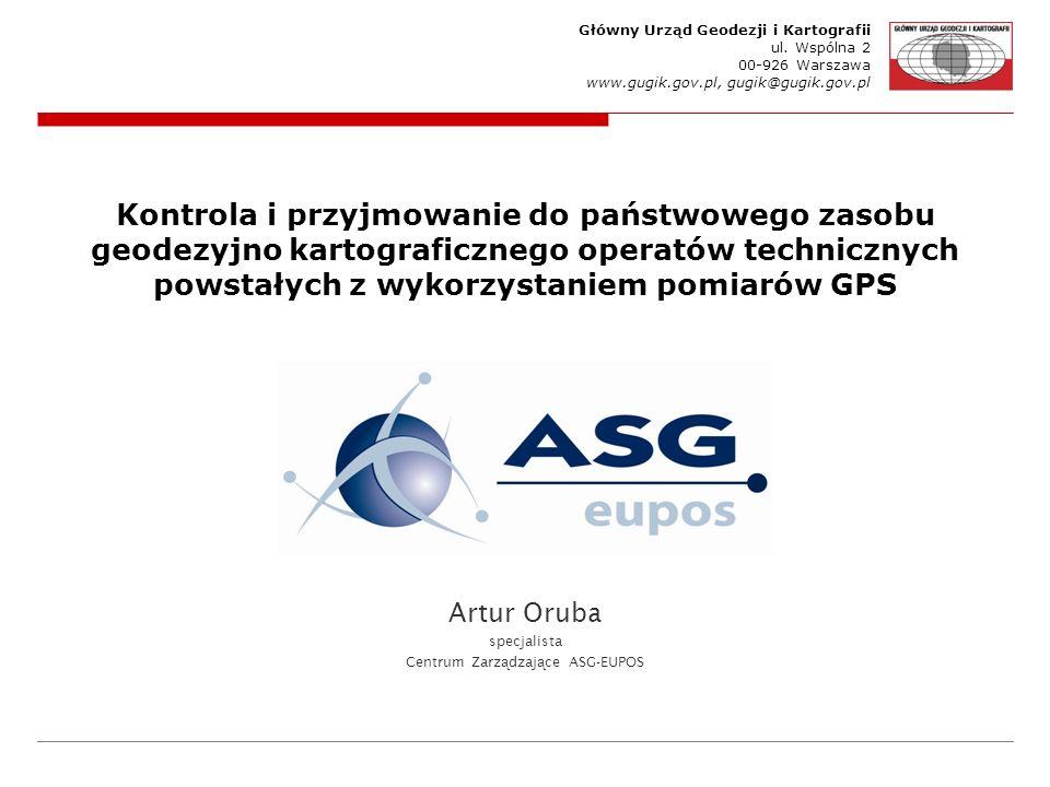 Główny Urząd Geodezji i Kartografii ul. Wspólna 2 00-926 Warszawa www.gugik.gov.pl, gugik@gugik.gov.pl Kontrola i przyjmowanie do państwowego zasobu g