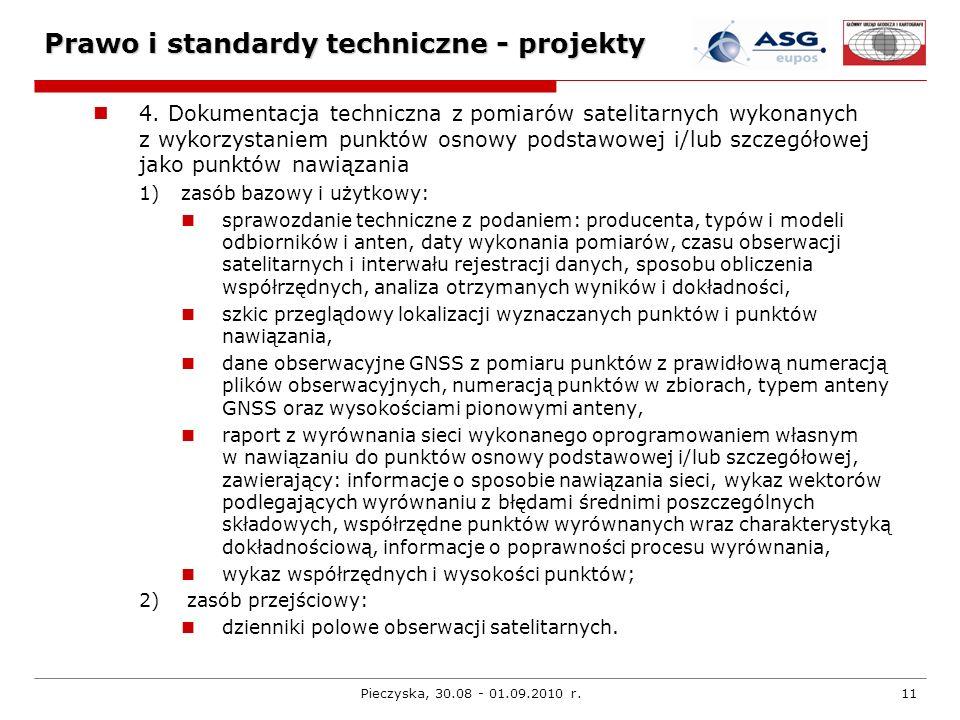 Pieczyska, 30.08 - 01.09.2010 r.11 Prawo i standardy techniczne - projekty 4. Dokumentacja techniczna z pomiarów satelitarnych wykonanych z wykorzysta