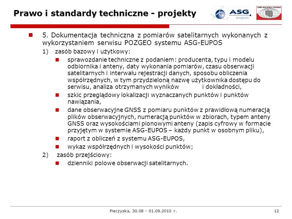 Pieczyska, 30.08 - 01.09.2010 r.12 Prawo i standardy techniczne - projekty 5. Dokumentacja techniczna z pomiarów satelitarnych wykonanych z wykorzysta
