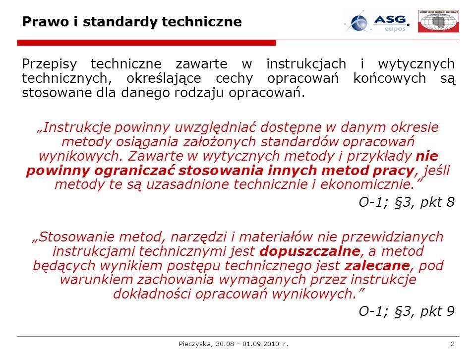 Pieczyska, 30.08 - 01.09.2010 r.2 Prawo i standardy techniczne Przepisy techniczne zawarte w instrukcjach i wytycznych technicznych, określające cechy