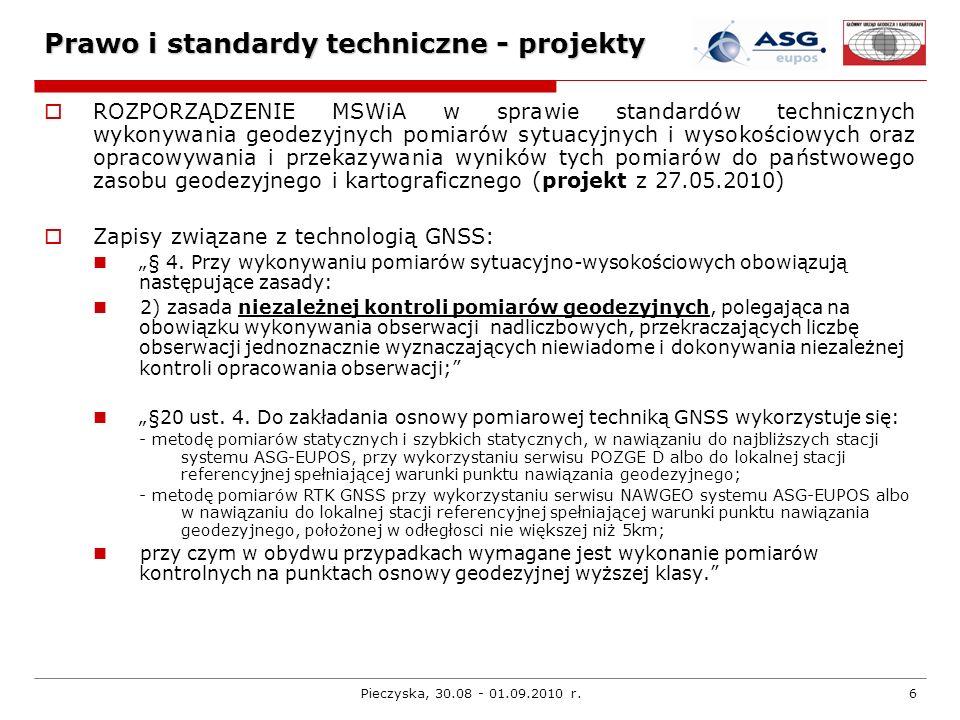 Pieczyska, 30.08 - 01.09.2010 r.6 Prawo i standardy techniczne - projekty ROZPORZĄDZENIE MSWiA w sprawie standardów technicznych wykonywania geodezyjn