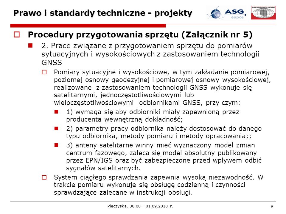 Pieczyska, 30.08 - 01.09.2010 r.9 Prawo i standardy techniczne - projekty Procedury przygotowania sprzętu (Załącznik nr 5) 2. Prace związane z przygot