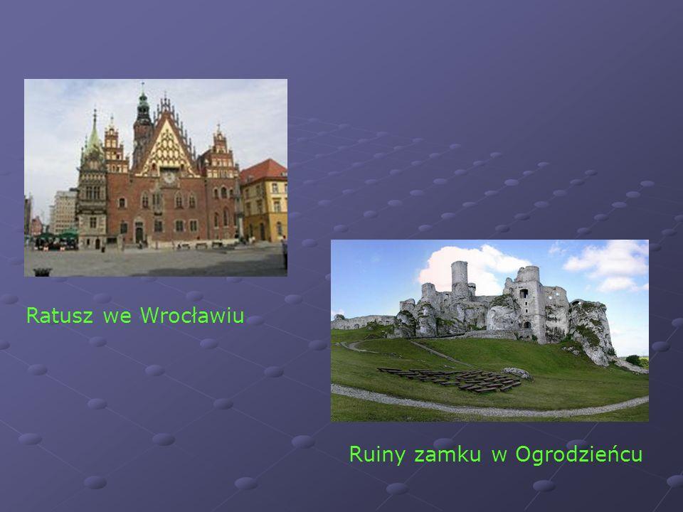 Ruiny zamku w Ogrodzieńcu Ratusz we Wrocławiu