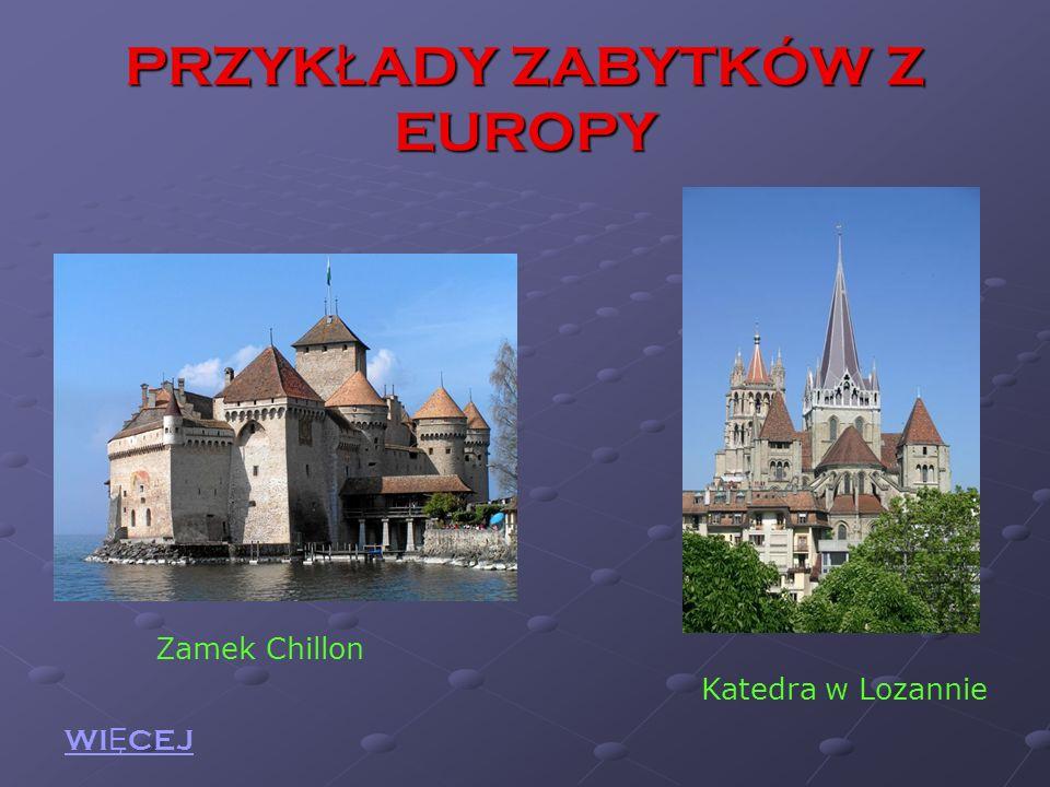 PRZYK Ł ADY ZABYTKÓW Z EUROPY Zamek Chillon Katedra w Lozannie WI Ę CEJ