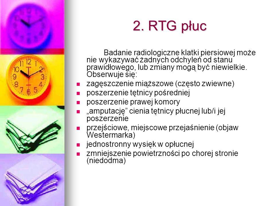 2. RTG płuc Badanie radiologiczne klatki piersiowej może nie wykazywać żadnych odchyleń od stanu prawidłowego, lub zmiany mogą być niewielkie. Obserwu