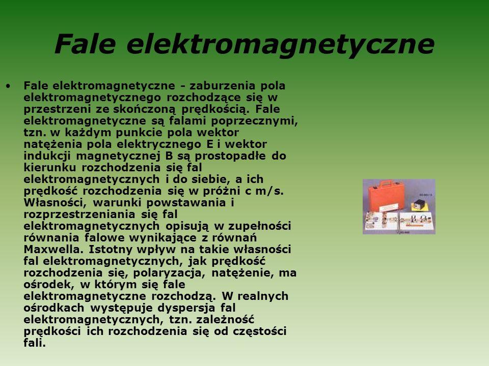 Fale elektromagnetyczne Fale elektromagnetyczne - zaburzenia pola elektromagnetycznego rozchodzące się w przestrzeni ze skończoną prędkością.