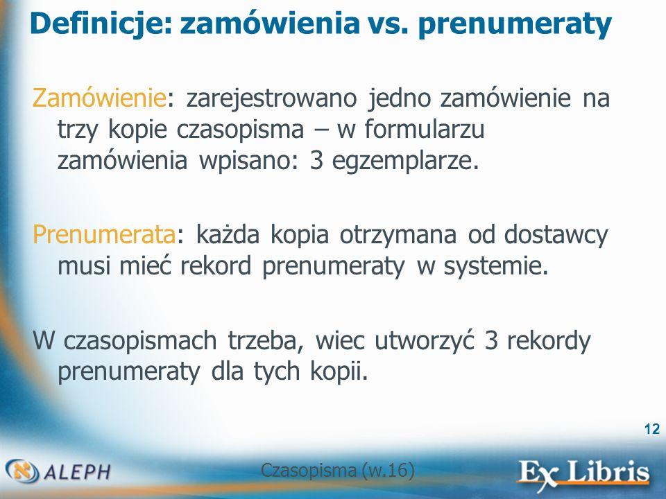 Czasopisma (w.16) 12 Definicje: zamówienia vs.