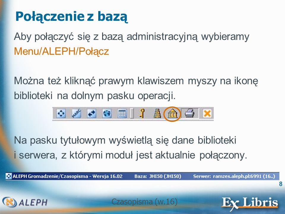 Czasopisma (w.16) 59 Rejestracja wpływu W systemie ALEPH, prenumerata jest wirtualną jednostką wykorzystywaną do przewidywania zachowania się czasopisma.