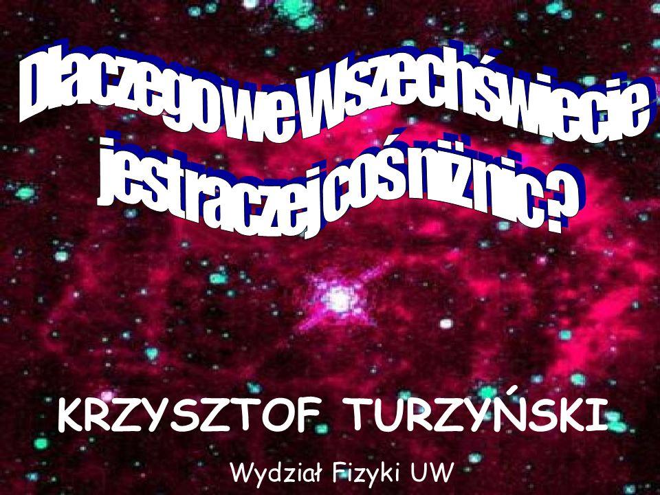 KRZYSZTOF TURZYŃSKI Wydział Fizyki UW