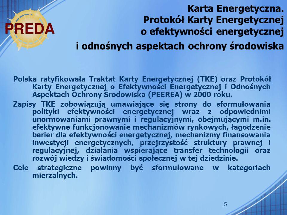 6 Plan działania w celu poprawy efektywności energetycznej we Wspólnocie Europejskiej Dokument zainspirowany został głównie dążeniem do wypełnienia zobowiązań zawartych w protokole z Kioto.