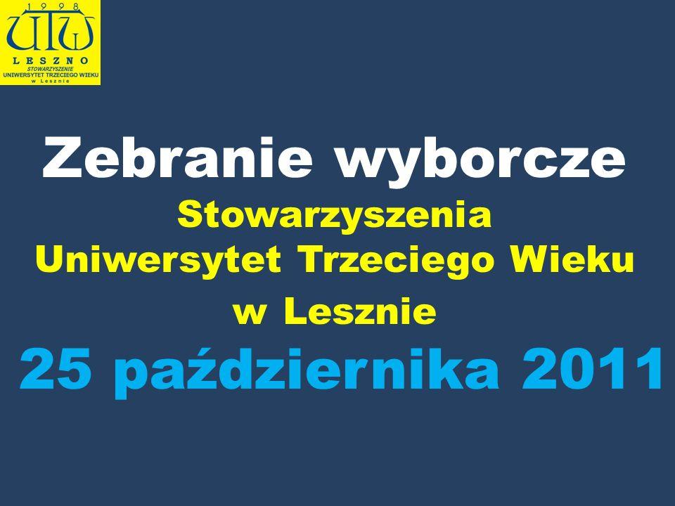 Zebranie wyborcze Stowarzyszenia Uniwersytet Trzeciego Wieku w Lesznie 25 października 2011