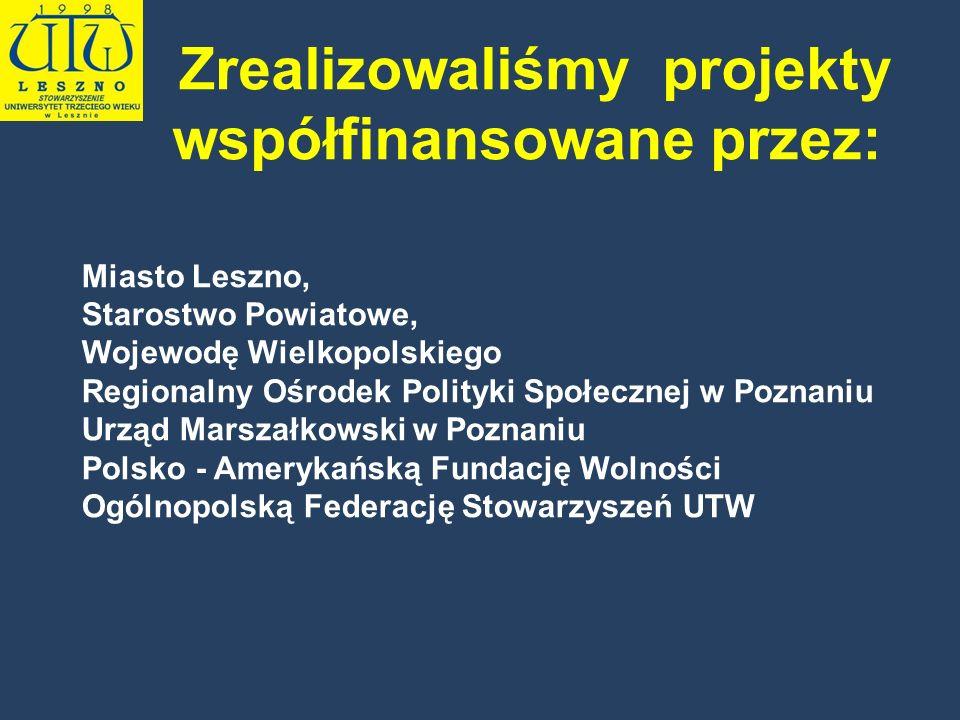 Miasto Leszno, Starostwo Powiatowe, Wojewodę Wielkopolskiego Regionalny Ośrodek Polityki Społecznej w Poznaniu Urząd Marszałkowski w Poznaniu Polsko -