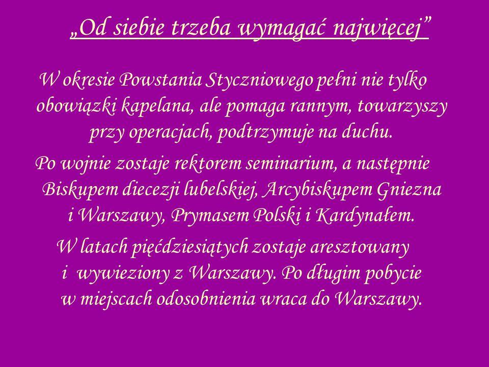 Całe życie człowieka nabiera znaczenia, gdy jest on świadom, iż celem życia i istnienia jest chwała Stwórcy W latach sześćdziesiątych prowadzi narodowe rekolekcje przed obchodami Tysiąclecia Chrztu Polskiego.