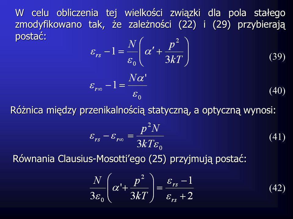 Różnica między przenikalnością statyczną, a optyczną wynosi: W celu obliczenia tej wielkości związki dla pola stałego zmodyfikowano tak, że zależności