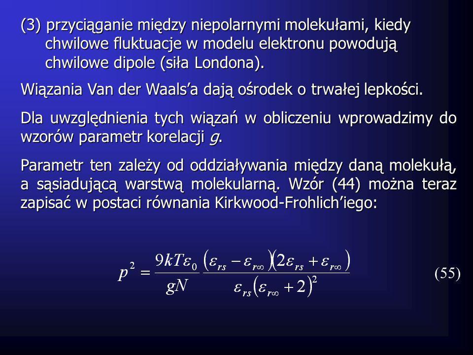 (3) przyciąganie między niepolarnymi molekułami, kiedy chwilowe fluktuacje w modelu elektronu powodują chwilowe fluktuacje w modelu elektronu powodują