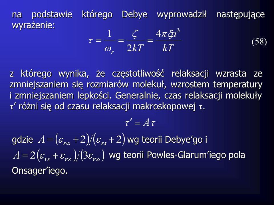na podstawie którego Debye wyprowadził następujące wyrażenie: z którego wynika, że częstotliwość relaksacji wzrasta ze zmniejszaniem się rozmiarów mol