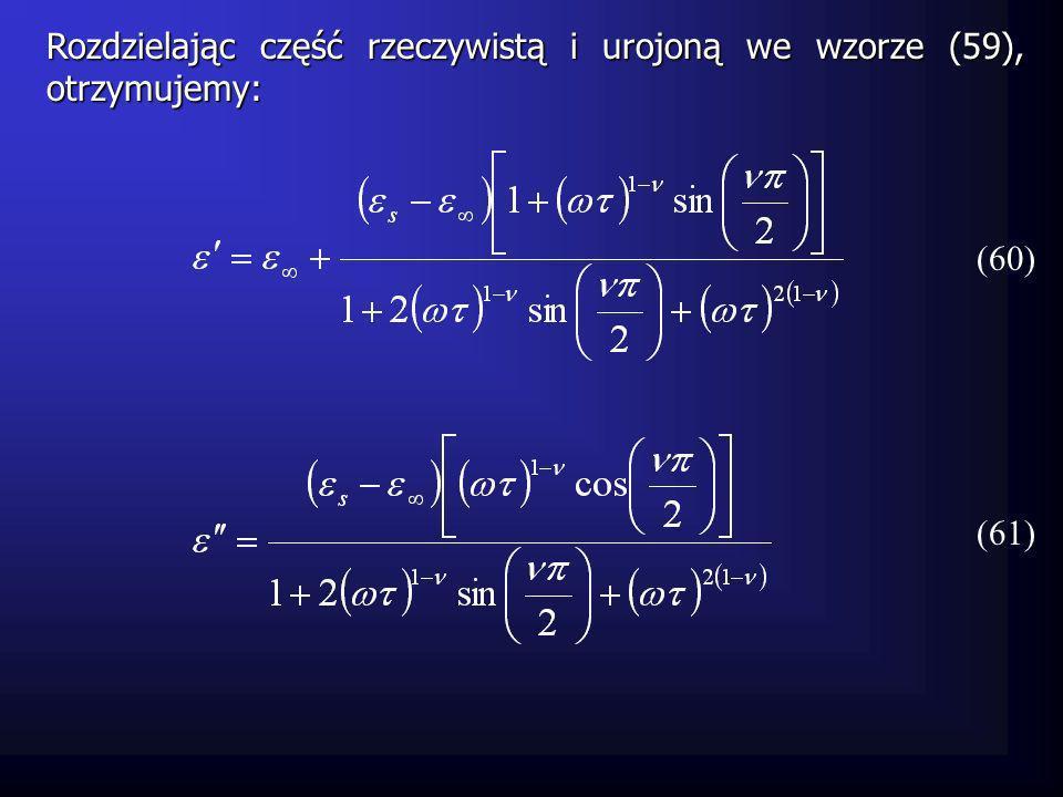 Rozdzielając część rzeczywistą i urojoną we wzorze (59), otrzymujemy: (60) (61)