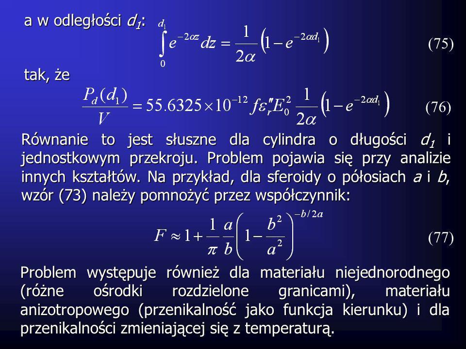 Równanie to jest słuszne dla cylindra o długości d 1 i jednostkowym przekroju. Problem pojawia się przy analizie innych kształtów. Na przykład, dla sf