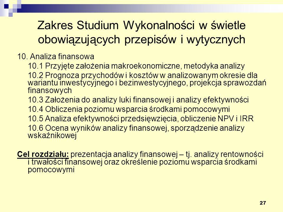 27 Zakres Studium Wykonalności w świetle obowiązujących przepisów i wytycznych 10. Analiza finansowa 10.1 Przyjęte założenia makroekonomiczne, metodyk