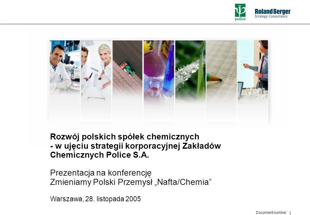 Document number 1 Rozwój polskich spółek chemicznych - w ujęciu strategii korporacyjnej Zakładów Chemicznych Police S.A. Prezentacja na konferencję Zm