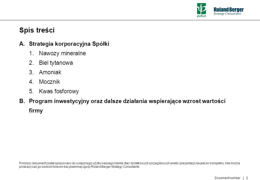 Document number 2 Spis treści A.Strategia korporacyjna Spółki 1.Nawozy mineralne 2.Biel tytanowa 3.Amoniak 4.Mocznik 5.Kwas fosforowy B. Program inwes