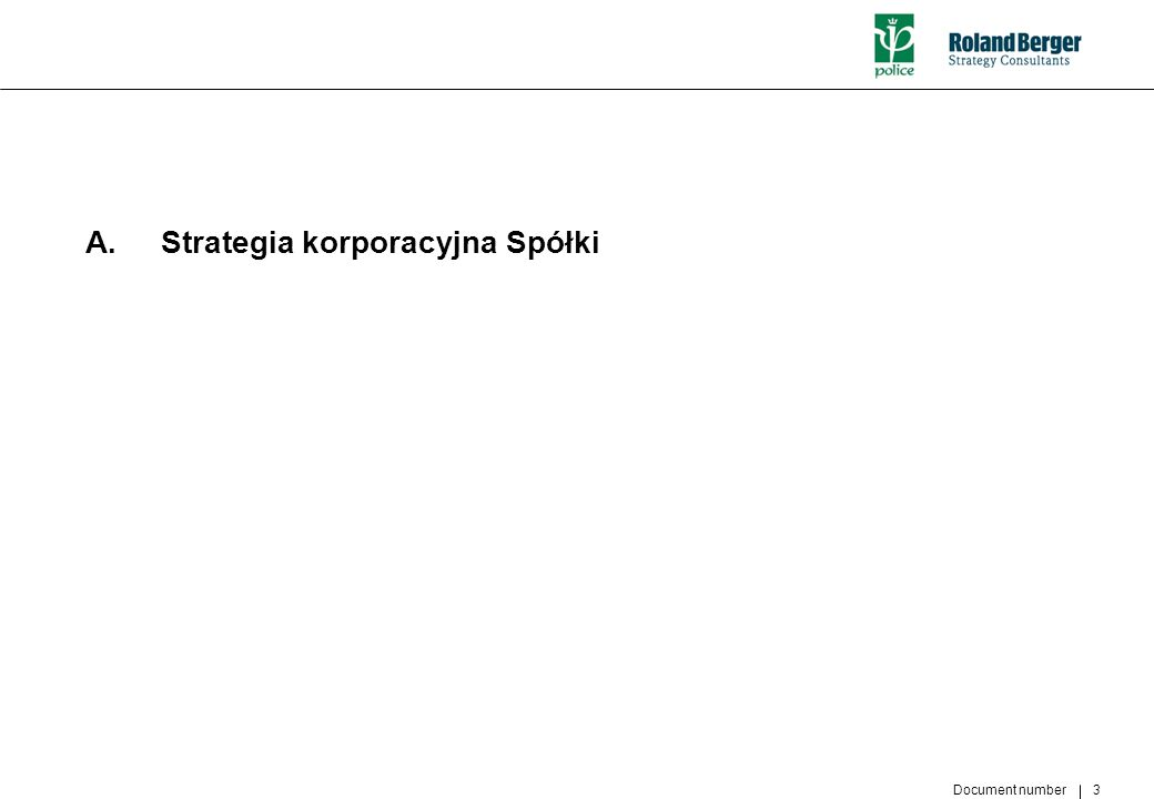 Document number 3 A. Strategia korporacyjna Spółki