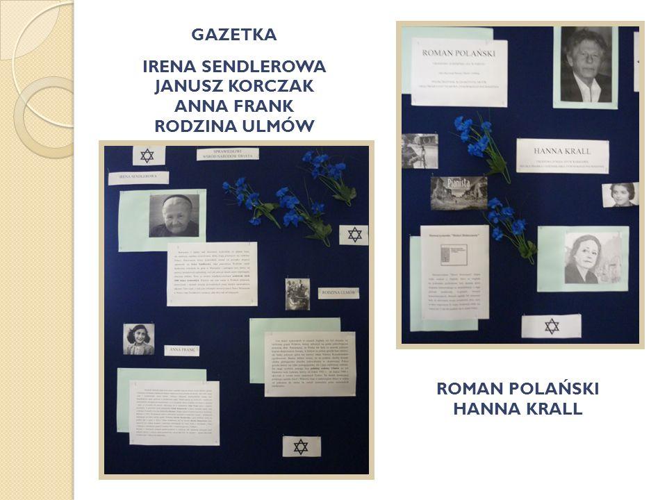 GAZETKA IRENA SENDLEROWA JANUSZ KORCZAK ANNA FRANK RODZINA ULMÓW ROMAN POLAŃSKI HANNA KRALL