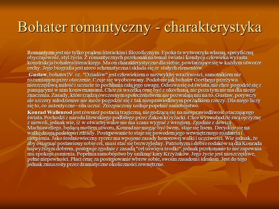 Bohater romantyczny - charakterystyka jest nie tylko prądem literackim i filozoficznym. Epoka ta wytworzyła własną, specyficzną obyczajowość, styl życ