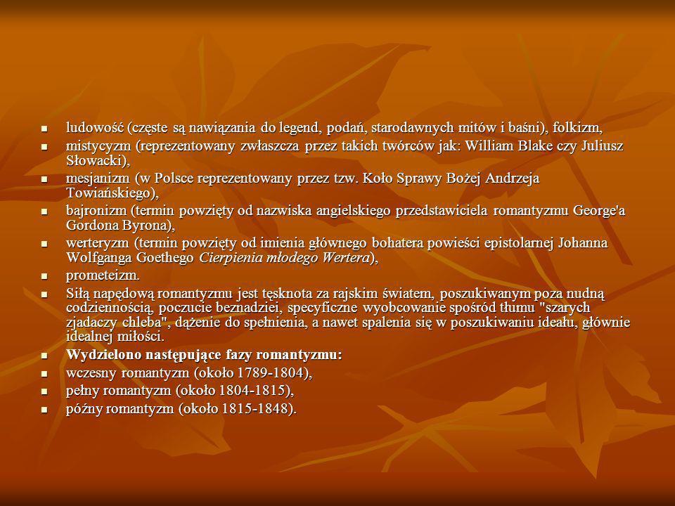 ludowość (częste są nawiązania do legend, podań, starodawnych mitów i baśni), folkizm, ludowość (częste są nawiązania do legend, podań, starodawnych m