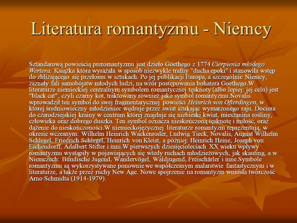 Literatura romantyzmu - Niemcy Literatura romantyzmu - Niemcy Sztandarową powieścią preromantyzmu jest dzieło Goethego z 1774 Cierpienia młodego Werte