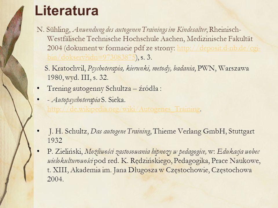 Literatura N. Sühling, Anwendung des autogenen Trainings im Kindesalter, Rheinisch- Westfälische Technische Hochschule Aachen, Medizinische Fakultät 2