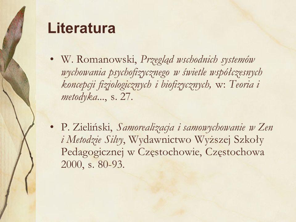 Literatura W. Romanowski, Przegląd wschodnich systemów wychowania psychofizycznego w świetle współczesnych koncepcji fizjologicznych i biofizycznych,