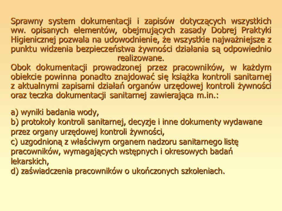 a) wyniki badania wody, b) protokoły kontroli sanitarnej, decyzje i inne dokumenty wydawane przez organy urzędowej kontroli żywności, c) uzgodnioną z