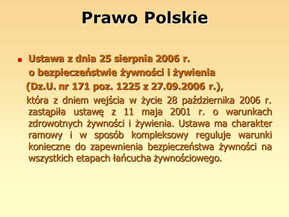 Prawo Polskie Ustawa z dnia 25 sierpnia 2006 r. Ustawa z dnia 25 sierpnia 2006 r. o bezpieczeństwie żywności i żywienia o bezpieczeństwie żywności i ż