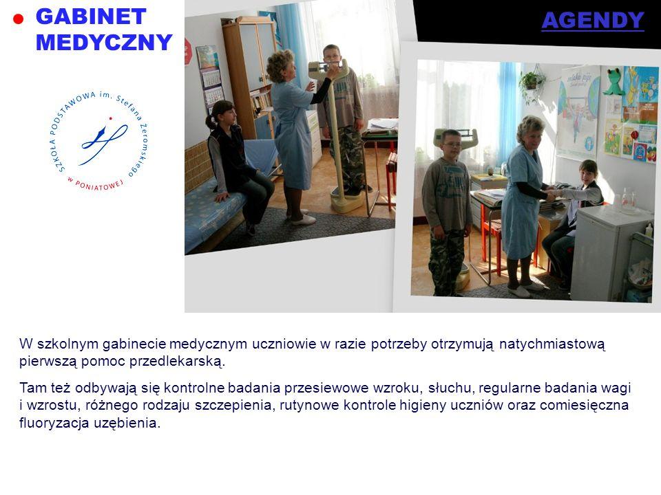 GABINET MEDYCZNY W szkolnym gabinecie medycznym uczniowie w razie potrzeby otrzymują natychmiastową pierwszą pomoc przedlekarską. Tam też odbywają się