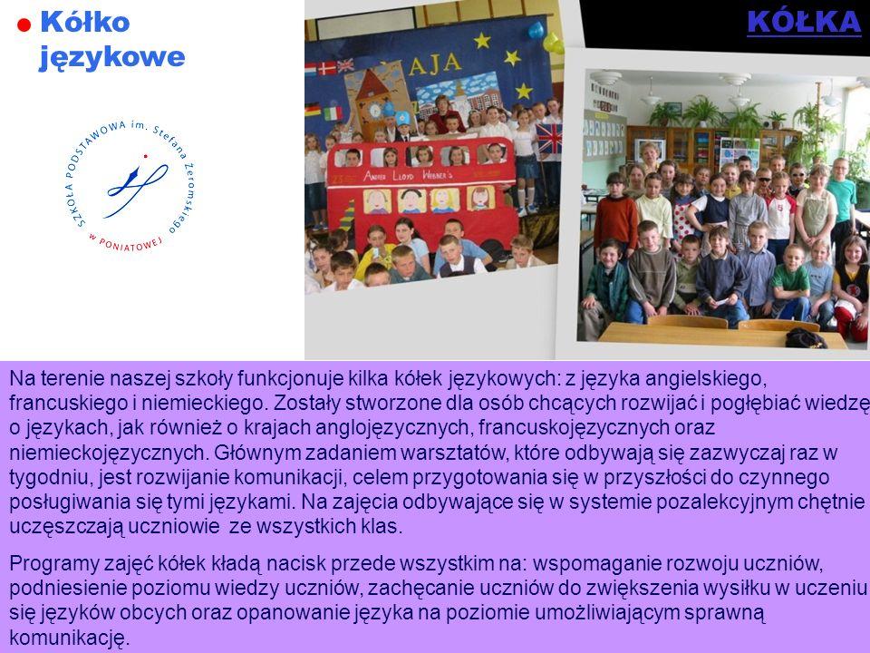 Kółko językowe Na terenie naszej szkoły funkcjonuje kilka kółek językowych: z języka angielskiego, francuskiego i niemieckiego. Zostały stworzone dla