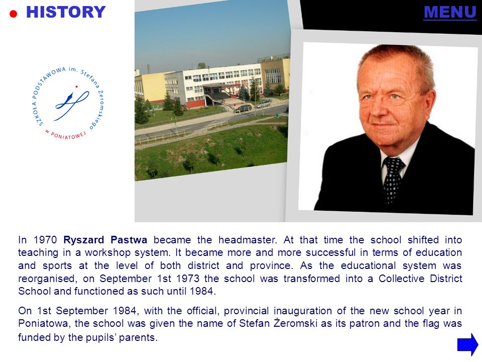 In 1970 Ryszard Pastwa became the headmaster. At that time the school shifted into teaching in a workshop system. It became more and more successful i