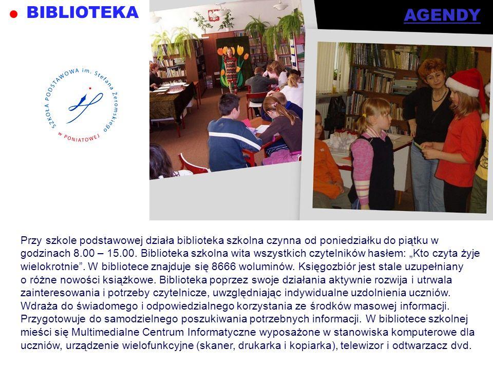 BIBLIOTEKA AGENDY Przy szkole podstawowej działa biblioteka szkolna czynna od poniedziałku do piątku w godzinach 8.00 – 15.00. Biblioteka szkolna wita