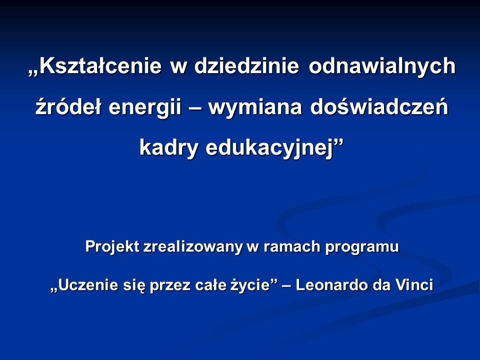 Leonardo da Vinci Program Leonardo da Vinci jest jednym z czterech głównych programów sektorowych programu Unii Europejskiej Uczenie się przez całe życie, obok takich programów jak Comenius, Erasmus, Grundtvig.