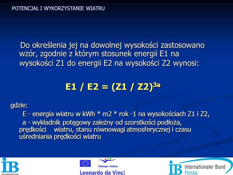 Do określenia jej na dowolnej wysokości zastosowano wzór, zgodnie z którym stosunek energii E1 na wysokości Z1 do energii E2 na wysokości Z2 wynosi: D
