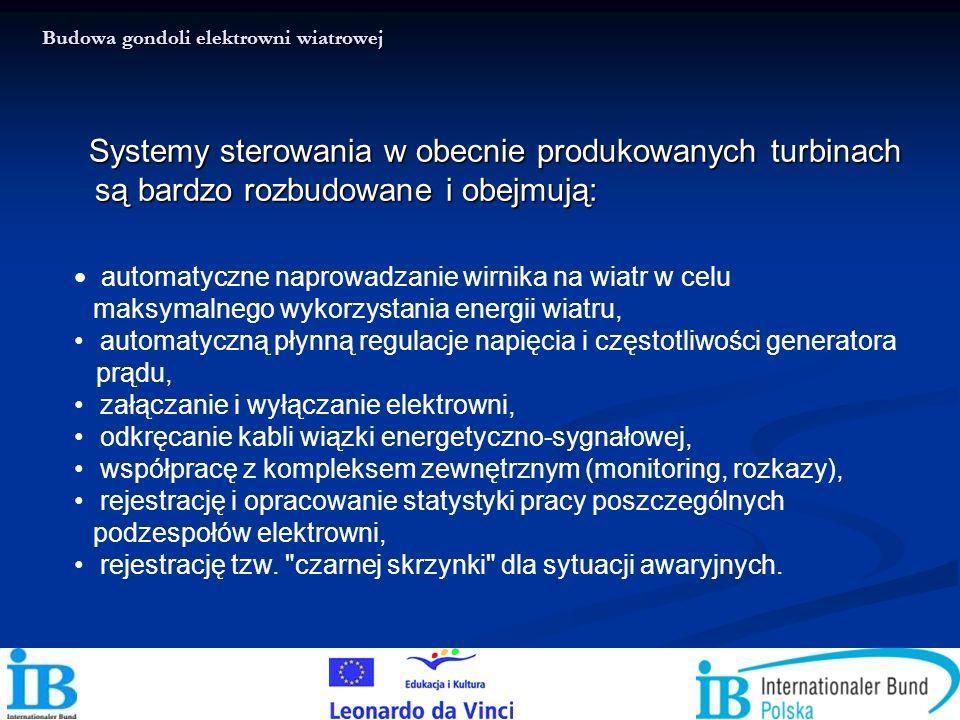 Systemy sterowania w obecnie produkowanych turbinach są bardzo rozbudowane i obejmują: Systemy sterowania w obecnie produkowanych turbinach są bardzo