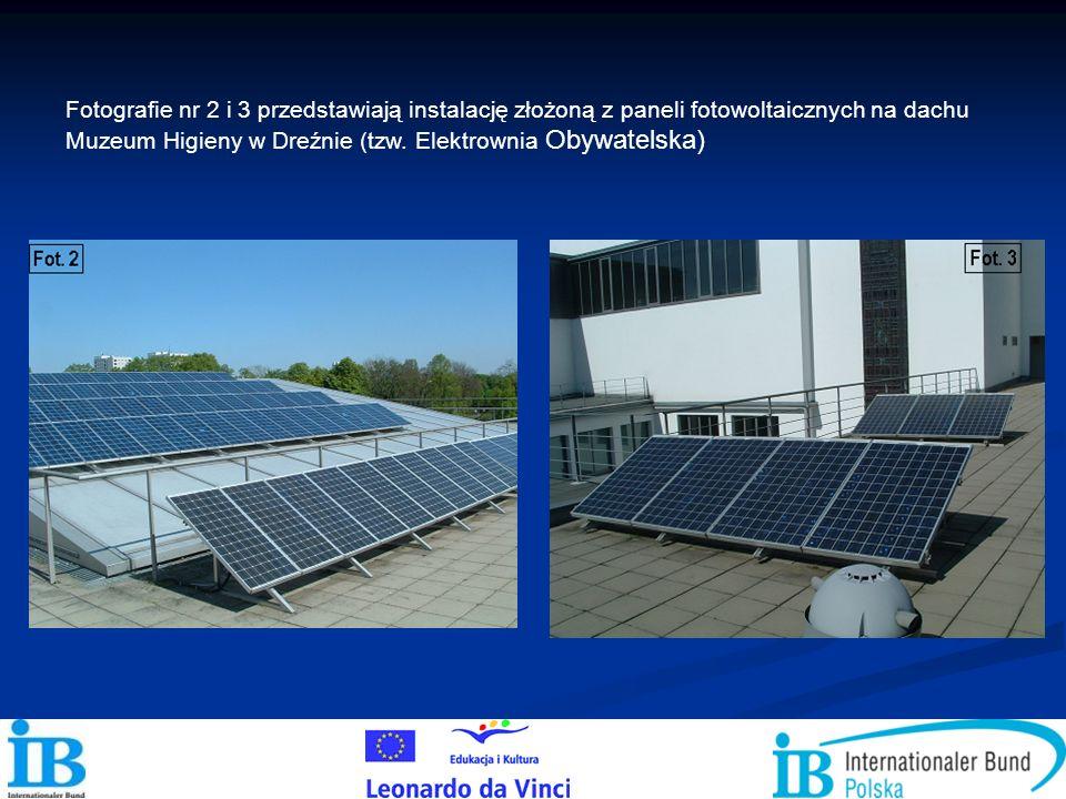 Fotografie nr 2 i 3 przedstawiają instalację złożoną z paneli fotowoltaicznych na dachu Muzeum Higieny w Dreźnie (tzw. Elektrownia Obywatelska)