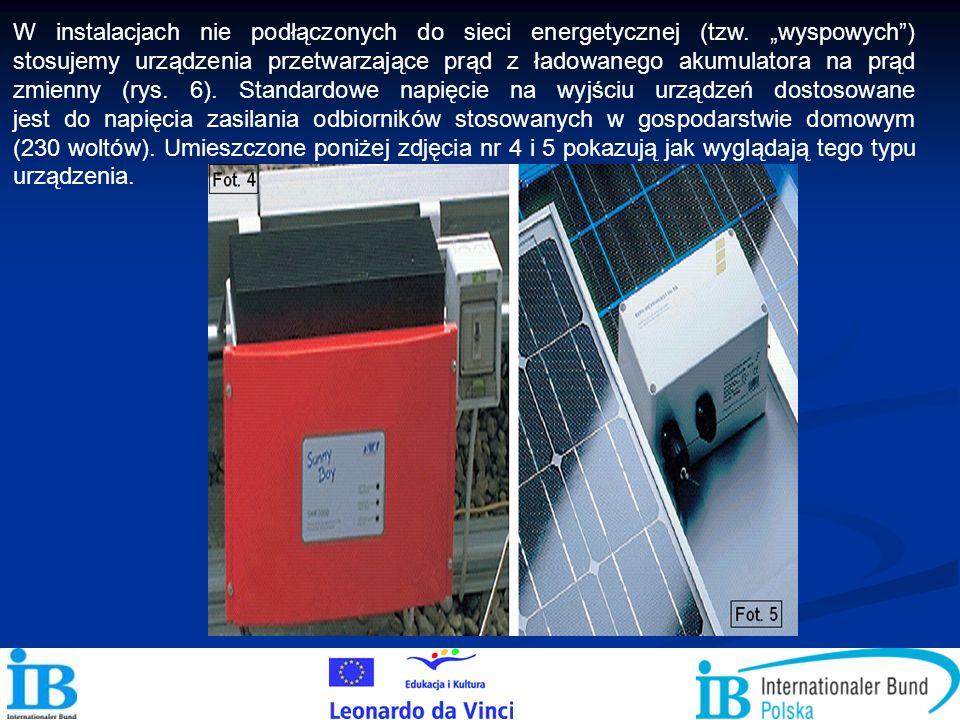 W instalacjach nie podłączonych do sieci energetycznej (tzw. wyspowych) stosujemy urządzenia przetwarzające prąd z ładowanego akumulatora na prąd zmie