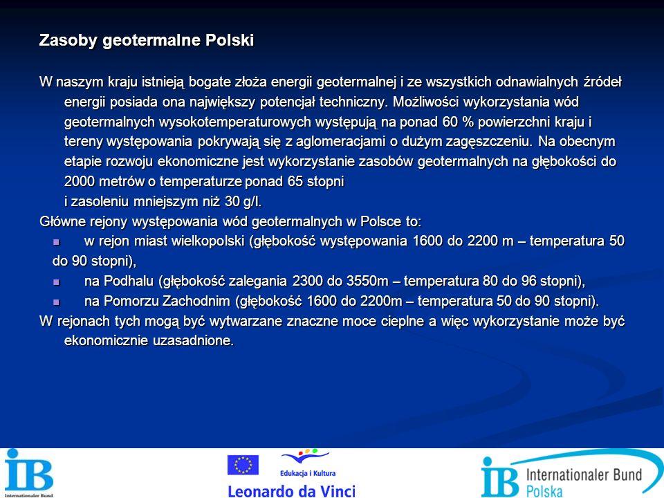 Zasoby geotermalne Polski W naszym kraju istnieją bogate złoża energii geotermalnej i ze wszystkich odnawialnych źródeł energii posiada ona największy